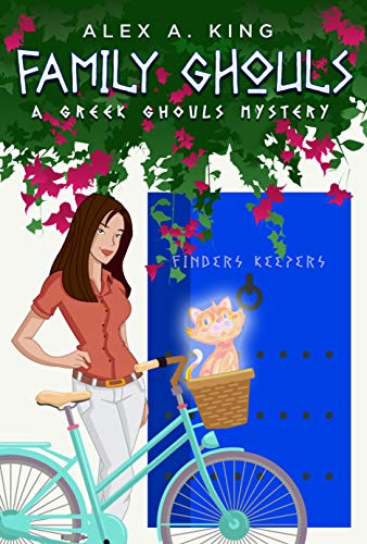 Family Ghouls A Greek Ghouls Mystery by Alex A. King