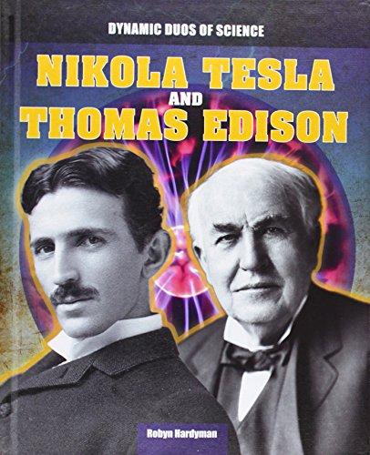 Nikola Tesla and Thomas Edison (Dynamic Duos of Science)