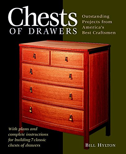 Chests of Drawers: Outstanding Prjs from America's Best Craftsmen (Furniture Projects)