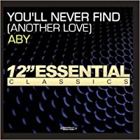 You'll Never Find (Another Love)