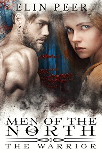 The Warrior (Men of the North Book 5) by [Elin Peer, Book Cover by Design]