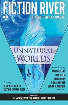 Fiction River: Unnatural Worlds: Volume 1
