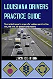 LOUISIANA DRIVERS PRACTICE GUIDE: The practical manual to prepare for Louisiana permit written test, with over 300 questions and answers