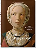 What great paintings say - 100 masterpieces in detail