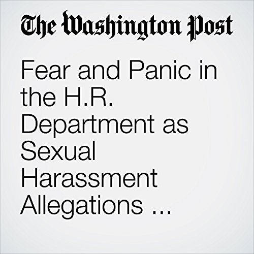 Fear and Panic in the H.R. Department as Sexual Harassment Allegations Multiply copertina