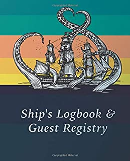 Ship's Logbook & Guest Registry, Extended Version: A Simple Solution for Recording GPS Coordinates, Sailing Performance & ...