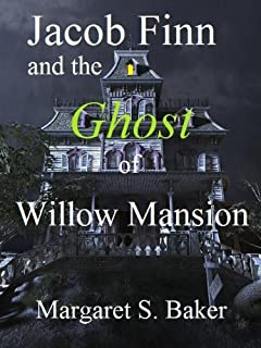 Jacob Finn and the Ghost of Willow Mansion