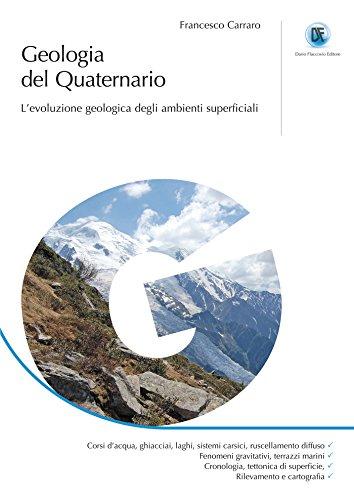 Geologia del Quaternario: Levoluzione geologica degli ambienti ...