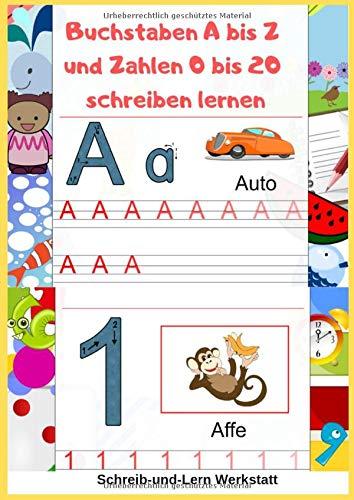 Buchstaben A bis Z und Zahlen 0 bis 20 schreiben lernen: Groß- und Kleinbuchstaben von A bis Z als Druckbuchstaben und Zahlen von 0 bis 20 lernen, A4-Format zum Nachspuren und Ausmalen