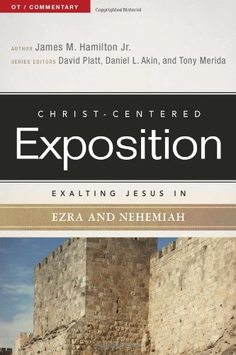 Image of Exalting Jesus in Ezra-Nehemiah (Christ-Centered Exposition Commentary)