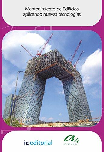 Mantenimiento de edificios aplicando nuevas tecnologías (Spanish Edition)