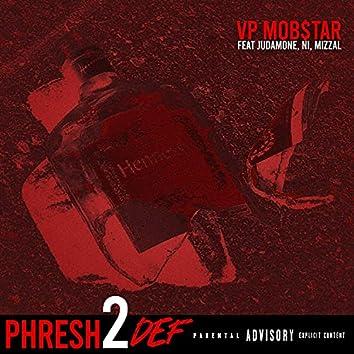 Phresh 2 Def