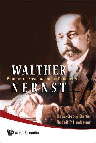 Hans-georg, B: Walther Nernst: Pioneer Of Physics, And Of C: Pioneer of Physics and of Chemistry