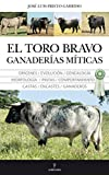 El Toro Bravo, El Ganaderias Miticas (Taurología)