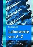 Laborwerte von A-Z - Marc Deschka