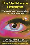 The Self-Aware Universe: How Consciousness Creates the Material Universe (Hors Catalogue)