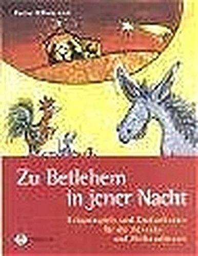 Zu Betlehem in jener Nacht: Krippenspiele und Kindertheater für die Advents- und Weihnachtszeit