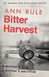 Bitter Harvest: A Woman's Fury. A Mother's Sacrifice