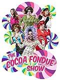 The Cocoa Fondue Show