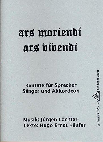Ars moriendi - ars vivendi. Kantate für Sprecher, Sänger und Akkordeon