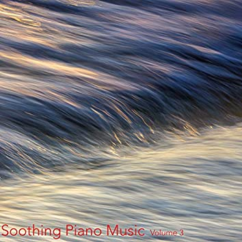 Soothing Piano Music, Vol. 3