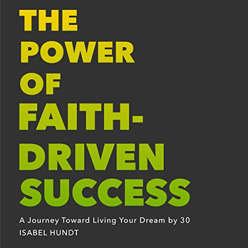 The Power of Faith-Driven Success audiobook cover art