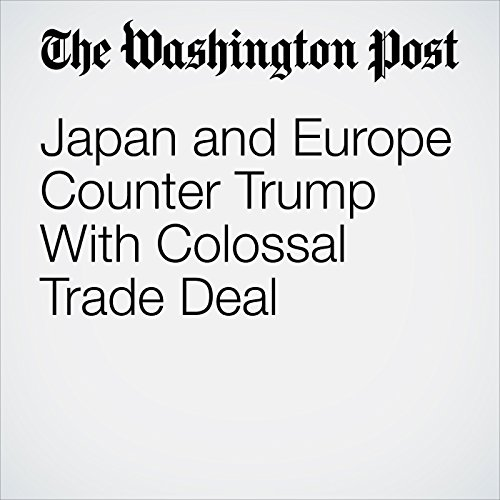 Japan and Europe Counter Trump With Colossal Trade Deal copertina