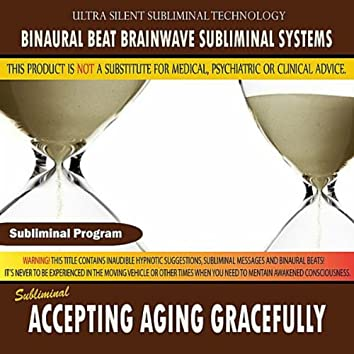 Accepting Aging Gracefully