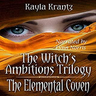 The Elemental Coven      The Witch's Ambitions Trilogy, Book 2              By:                                                                                                                                 Kayla Krantz                               Narrated by:                                                                                                                                 Lynn Norris                      Length: 8 hrs and 23 mins     9 ratings     Overall 4.4