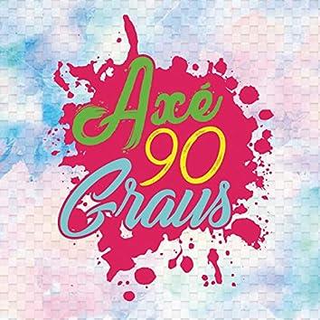 Axé 90 Graus (Ao Vivo)