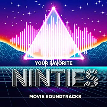 Your Favorite Nineties Movie Soundtracks