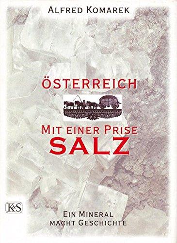 Österreich mit einer Prise Salz: Ein Mineral macht Geschichte