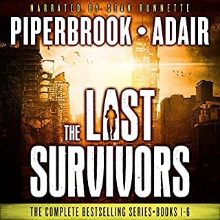 The Last Survivors Box Set     The Complete Post Apocalyptic Series (Books 1-6)              By:                                                                                                                                 Bobby Adair,                                                                                        T.W. Piperbrook                               Narrated by:                                                                                                                                 Sean Runnette                      Length: 50 hrs and 24 mins     2 ratings     Overall 5.0