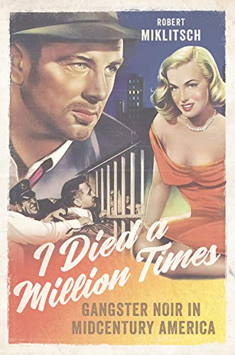 I Died a Million Times: Gangster Noir in Midcentury America (English Edition)