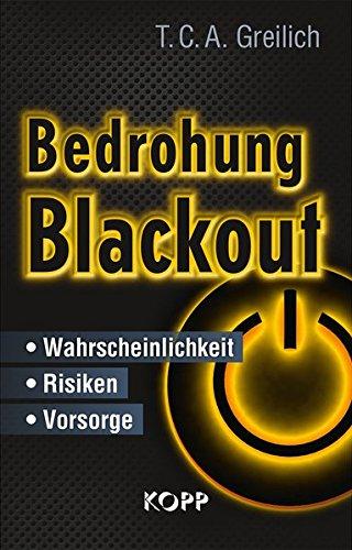 Bedrohung Blackout: - Wahrscheinlichkeit – Risiken - Vorsorge