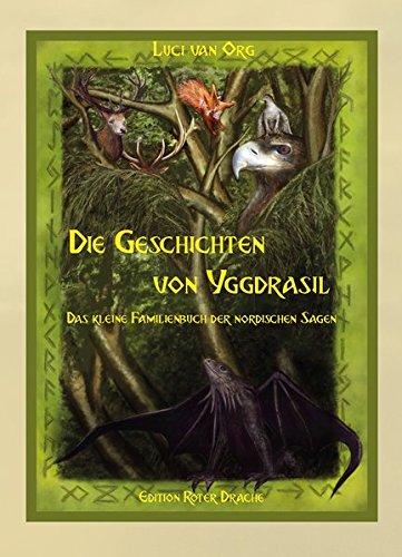 Die Geschichten von Yggdrasil: Das kleine Familienbuch der Nordischen Sagen