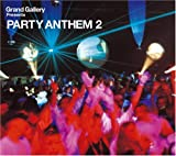 Grand Gallery presents PARTY ANTHEM 2