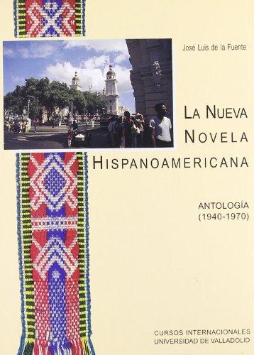Nueva Novela Hispanoamericana: Antología (1940-1970), La