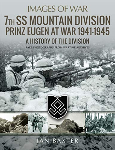 7th SS Mountain Division Prinz Eugen At War, 1941–1945: A History of the Division (Images of War)