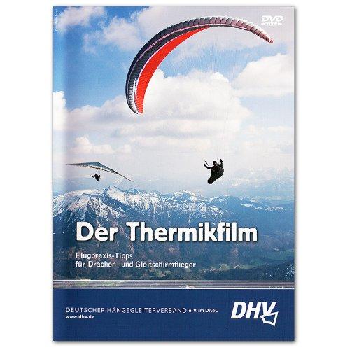 Der Thermikfilm: Flugpraxis-Tipps für Drachen- und Gleitschirmflieger