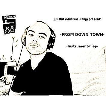 "Dj R Kut Present: ""From Down Town"" Instrumental Ep"