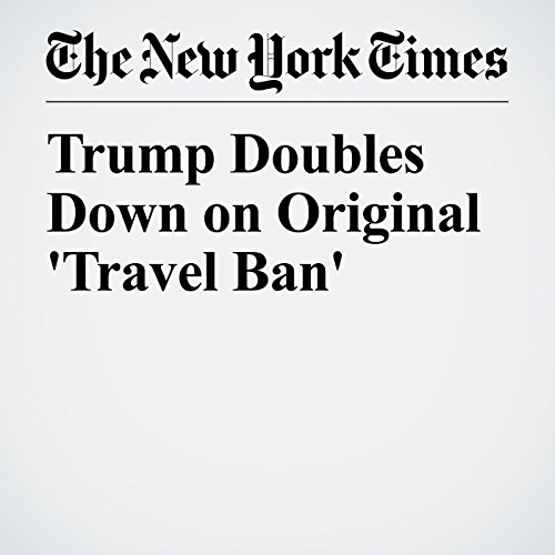 Trump Doubles Down on Original 'Travel Ban' copertina