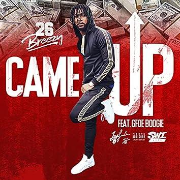 Came Up (feat. GFOE-Boogie)