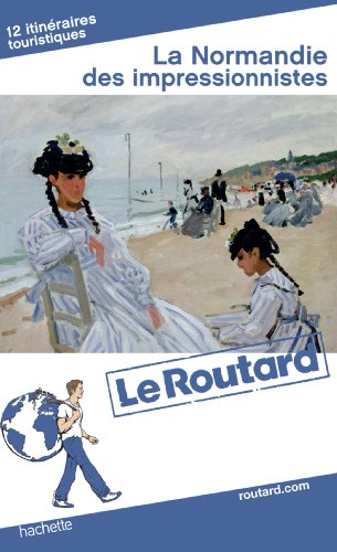 Guide du Routard la Normandie des Impressionnistes