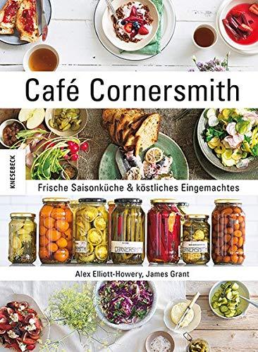 Café Cornersmith: Frische Saisonküche & köstliches Eingemachtes (saisonal - regional - einmachen)