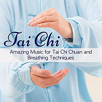 Tai Chi – Amazing Music for Tai Chi Chuan and Breathing Techniques