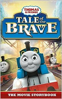 Thomas & Friends: Tale of the Brave: The Movie Storybook (Thomas & Friends Movie Time 4) by [Reverend W Awdry]