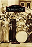 Oregon City (OR) (Images of America)