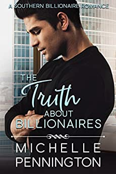 The Truth about Billionaires (Southern Billionaires Book 2) by [Michelle  Pennington]