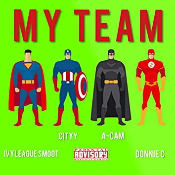My Team (feat. Cityy, Acam & Donnie C)